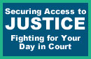 button - Securing Access to Justice: Fighting for Your Day in Court